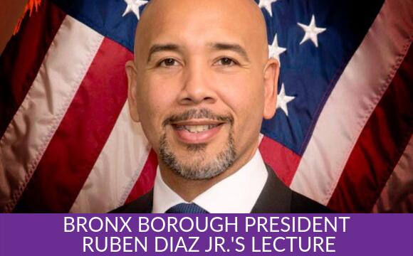 Bronx Borough President Ruben Diaz Jr.'s Lecture