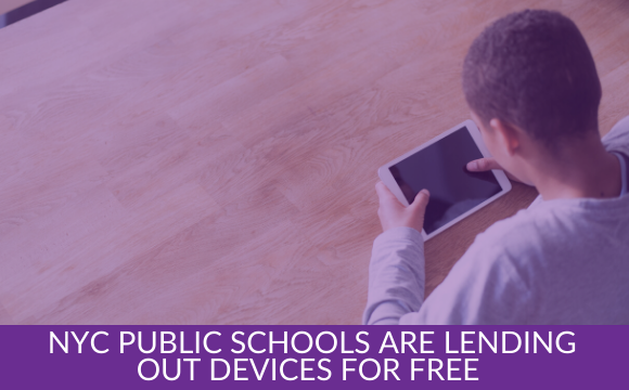 NYC Public Schools are lending out devices for free