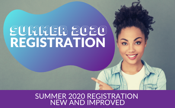 Summer 2020 Registration New and Improved