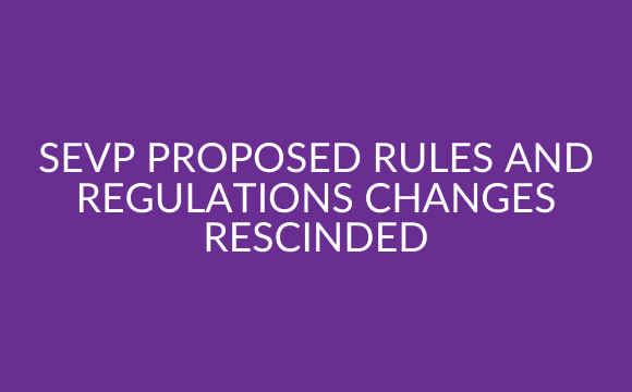 SEVP proposed rules and regulations changes rescinded