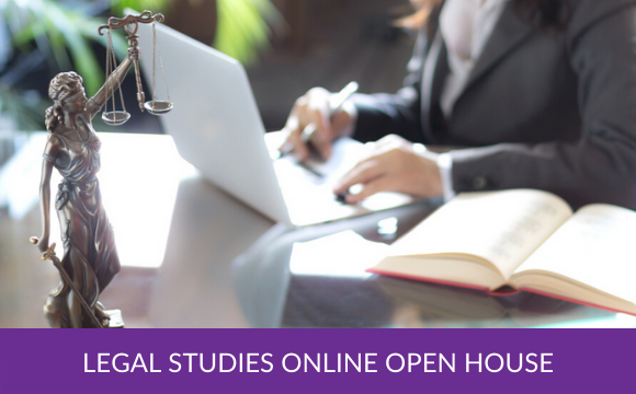 Legal Studies Online Open House