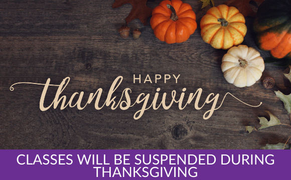 Classes will be suspended during Thanksgiving