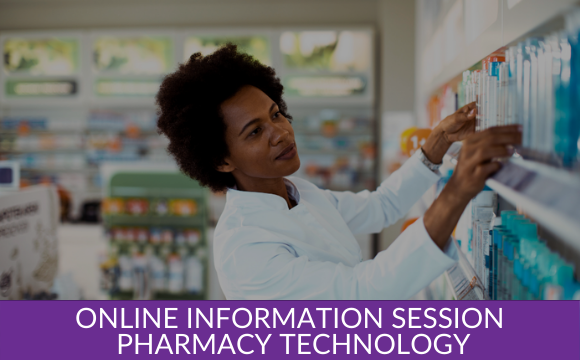 Online Information Session – Pharmacy Technology