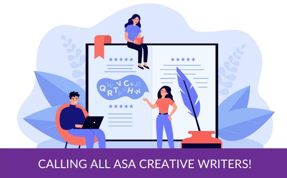 Calling All ASA Creative Writers!