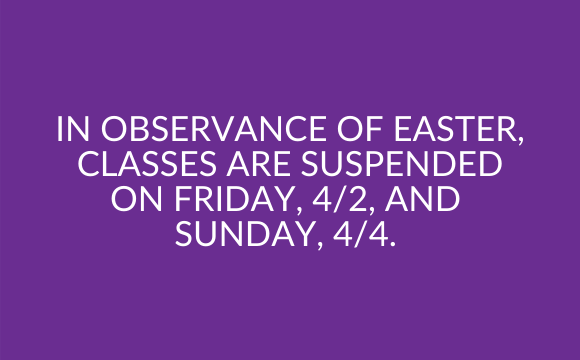 Classes are suspended on April 2nd and April 4th