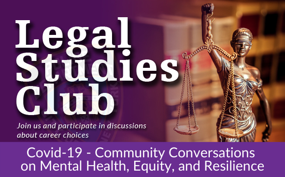 Legal Studies Club: Covid-19 – Community Conversations on Mental Health, Equity, and Resilience