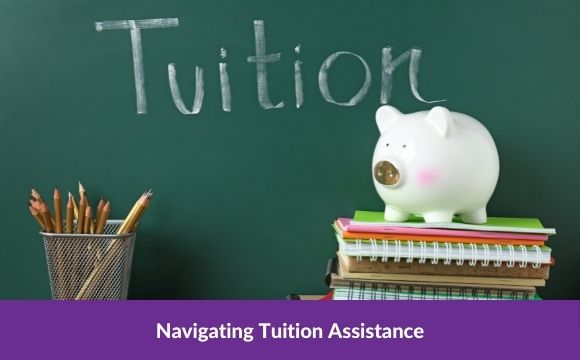 Navigating Tuition Assistance