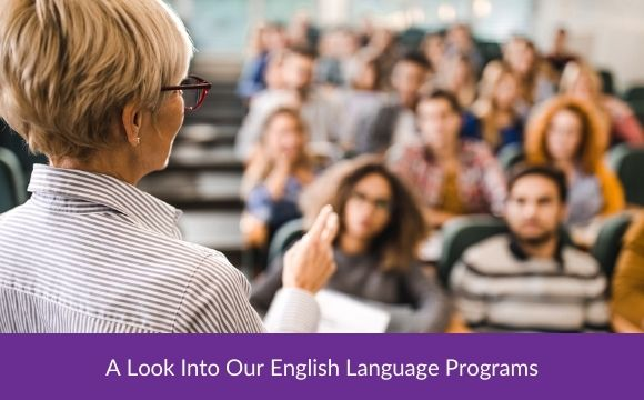 A Look into Our English Language Programs